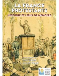 La France protestante  - Histoire et lieux de mémoire