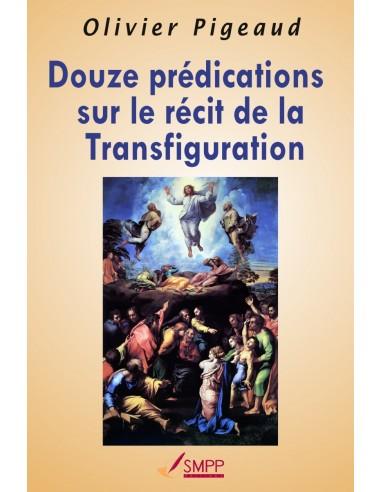 Douze prédications sur le récit de la Transfiguration