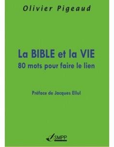 La Bible et la Vie - 80 mots pour faire le lien